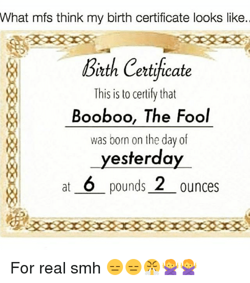 What Mfs Think My Birth Certificate Looks Like Birth Certificate ...