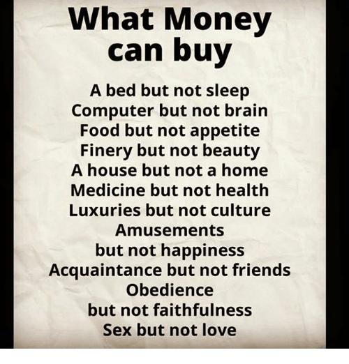 Money can buy sex not love