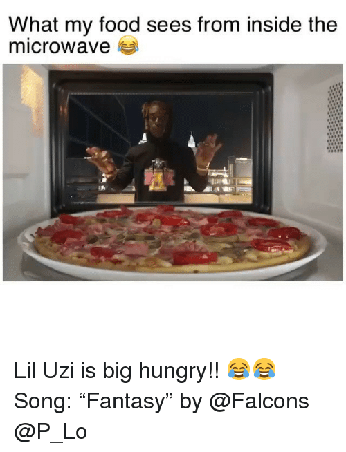 "Food, Funny, and Hungry: What my food sees from inside the  microwave Lil Uzi is big hungry!! 😂😂 Song: ""Fantasy"" by @Falcons @P_Lo"