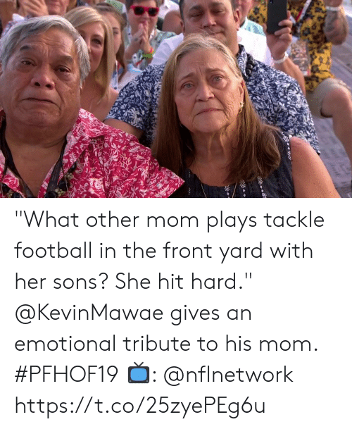 """Football, Memes, and Mom: """"What other mom plays tackle football in the front yard with her sons? She hit hard.""""  @KevinMawae gives an emotional tribute to his mom. #PFHOF19  📺: @nflnetwork https://t.co/25zyePEg6u"""