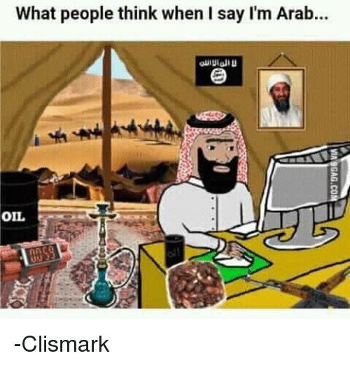 What People Think When I Say I'm Arab OIL -Clismark | Dank