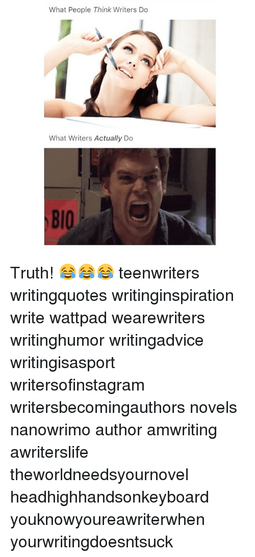What People Think Writers Do What Writers Actually Do BIO