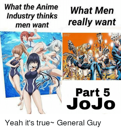 Memes Jojo And Generalization What The Anime Men Industry Thinks Want