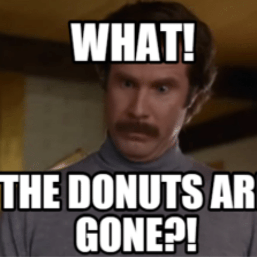 what the donutsar gone 17624660 see someone eating your pizza!!! time to make the donuts meme on me me