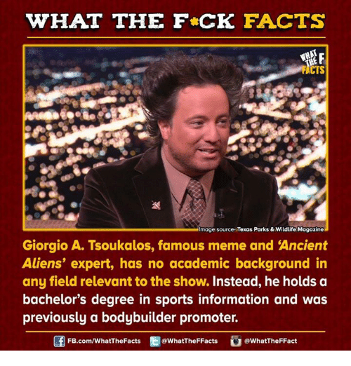 what the fck facts what mage source texas parks 7401648 25 best giorgio a tsoukalos memes academically memes, relevent memes
