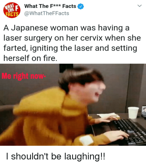 What the Fx* Facts HE a Japanese Woman Was Having a Laser