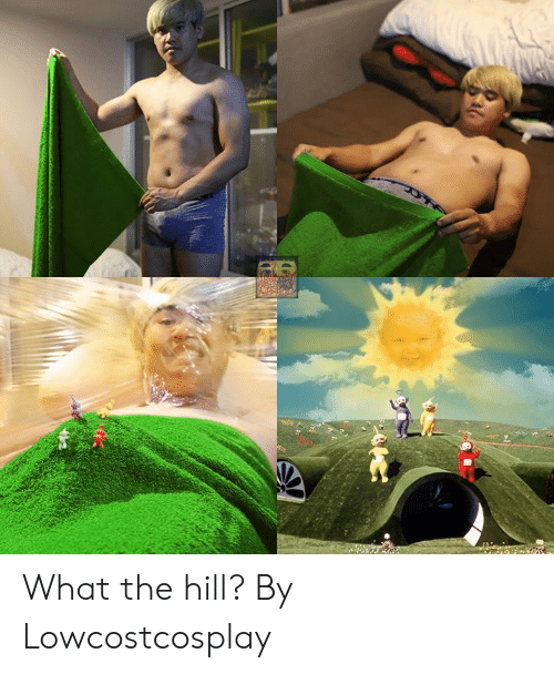 Dank, 🤖, and The Hill: What the hill?  By Lowcostcosplay