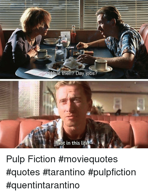 What Then? Day Jobs? Not in This Life Pulp Fiction ...