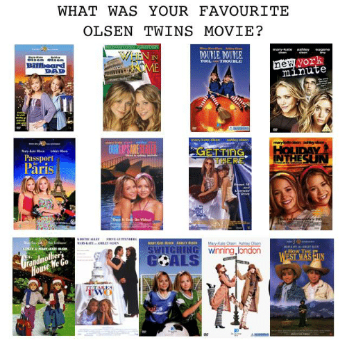 """Dad, Memes, and New York: WHAT WAS YOUR FAVOURITE  OLSEN TWINS MOVIE?  mary-kate ashley eugene  DOUELE, DOUBLE  IN  new york  DAD  minute  Passport  Päris  ER  INTHESU  On Videa  e""""  SWITGHING winning,london  GCALS  How TH  ers  We  0  OU"""