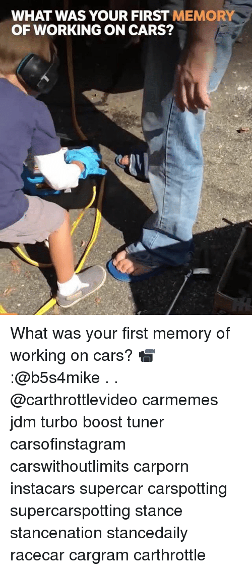 Cars, Memes, and Boost: WHAT WAS YOUR FIRST MEMORY  OF WORKING ON CARS? What was your first memory of working on cars? 📹:@b5s4mike . . @carthrottlevideo carmemes jdm turbo boost tuner carsofinstagram carswithoutlimits carporn instacars supercar carspotting supercarspotting stance stancenation stancedaily racecar cargram carthrottle