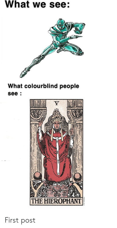 What We See What Colourblind People See THE HIEROPHANT First