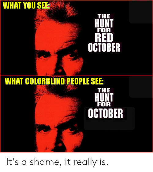 What You See The Hunt For Red October What Colorblind People See