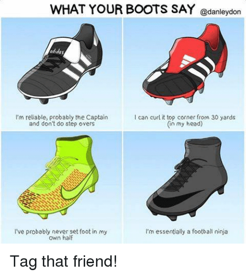 Adidas, Friends, and Head: WHAT YOUR BOOTS SAY @danleydon adidas I'