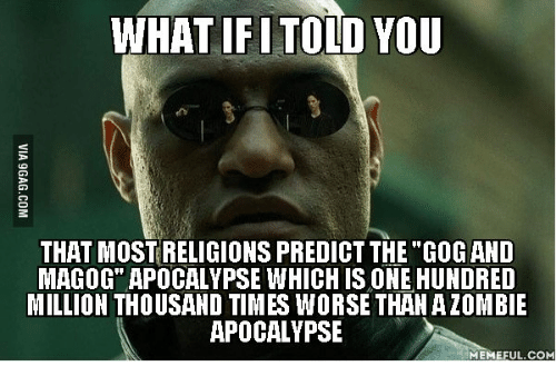whatifi told you that mostreligions predict the gog and magog 14836842 ✅ 25 best memes about apocalypse meme apocalypse memes