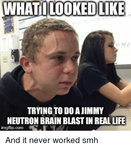 Whatilooked Like Trying To Do A Jimmy Neutron Brain Blast In Real