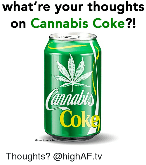 Weed, Marijuana, and Cannabis: what're your thoughts  on Cannabis Coke?!  @marijuana.tv Thoughts? @highAF.tv