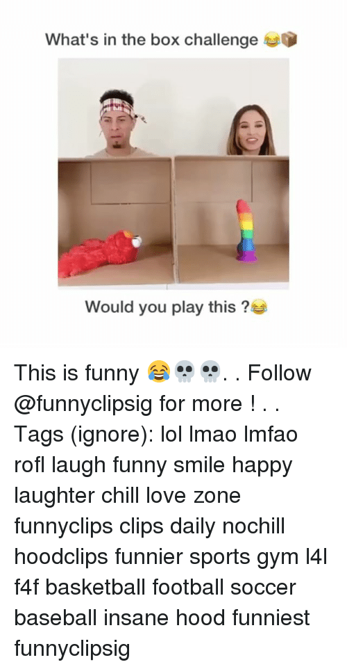Baseball, Basketball, and Chill: What's in the box challenge  Would you play this? This is funny 😂💀💀. . Follow @funnyclipsig for more ! . . Tags (ignore): lol lmao lmfao rofl laugh funny smile happy laughter chill love zone funnyclips clips daily nochill hoodclips funnier sports gym l4l f4f basketball football soccer baseball insane hood funniest funnyclipsig