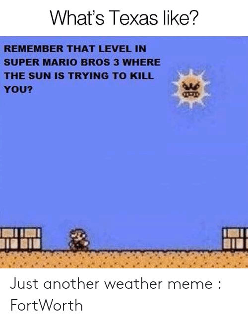 What S Texas Like Remember That Level In Super Mario Bros 3 Where