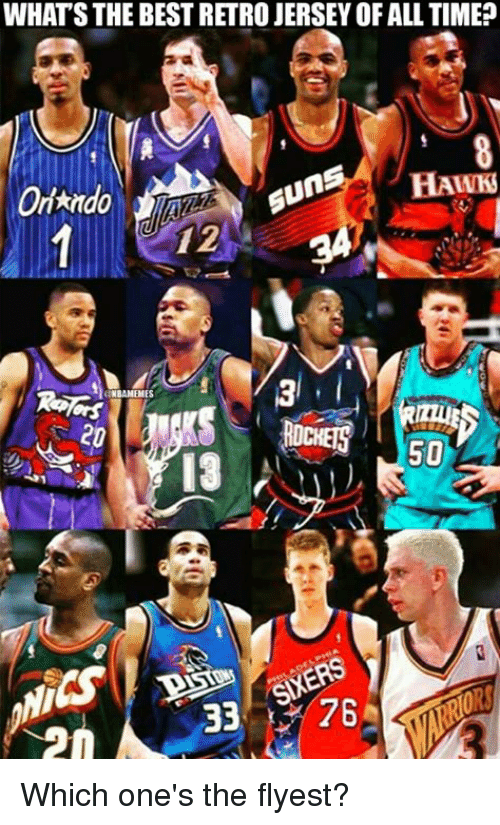 Nba, Best, and Hawks: WHATS THE BEST RETRO JERSEY OF ALL TIME?  HAWKS  Ando  12  NBANEMES  50  IRS  33  76 Which one's the flyest?