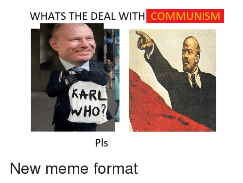 whats the deal with communism karl who pls new meme 29839448 whats the deal with communism karl who? pls meme on me me