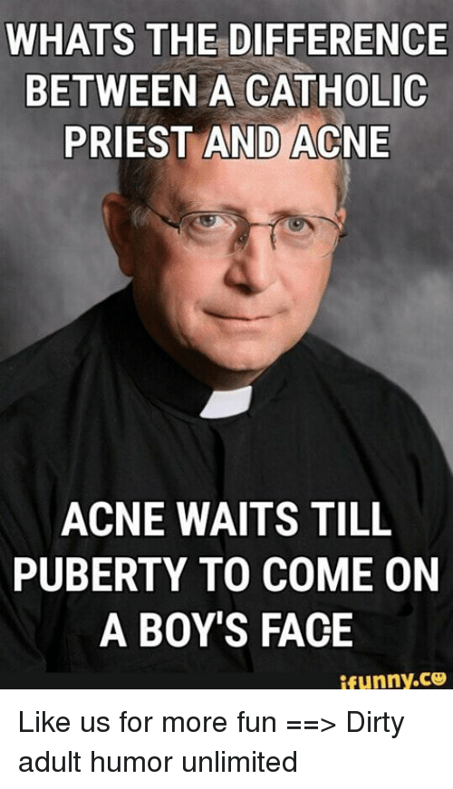 whats the difference between a catholic priest and acne acne 23404551 whats the difference between a catholic priest and acne acne waits