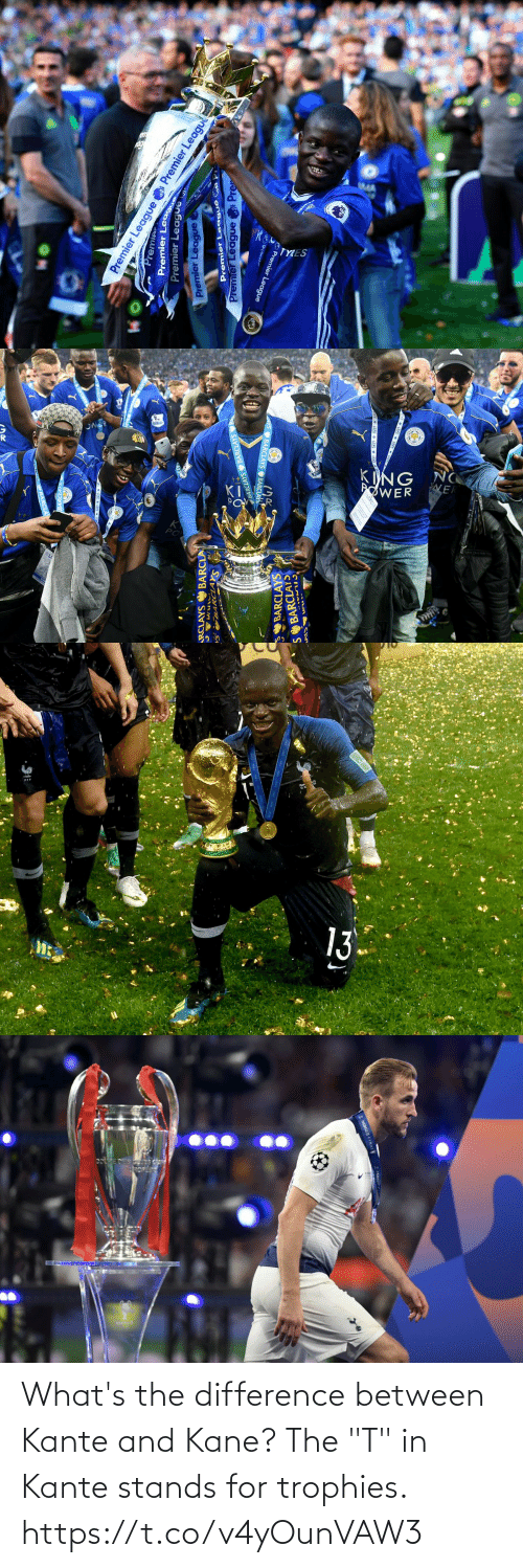 "Memes, 🤖, and Kane: What's the difference between Kante and Kane? The ""T"" in Kante stands for trophies. https://t.co/v4yOunVAW3"