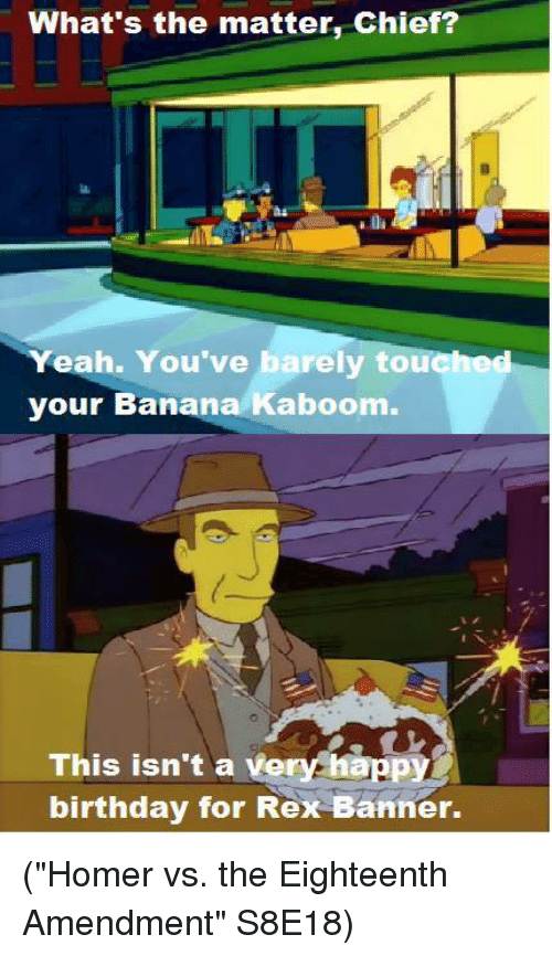 whats the matter chief eah youve barely tou your banana 6721686 ✅ 25 best memes about happy birthday happy birthday memes