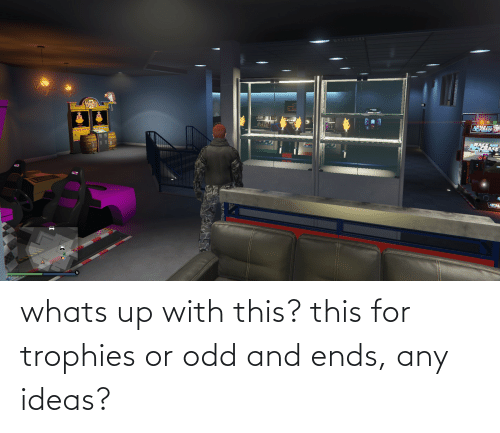Ideas, Odd, and For: whats up with this? this for trophies or odd and ends, any ideas?
