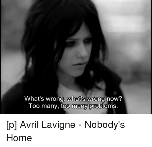 Lyrics Wrongs And Avril Lavigne Whats Wrong Whats Wrong Now Too Many