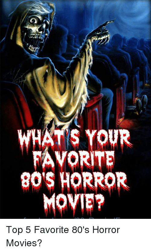 WHATS YOUR FAVORITE 80'S HORROR MOVIE? Top 5 Favorite 80's