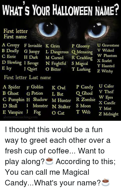 whats your halloween name first letter first name a creepy f