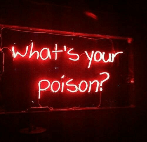 Poison, Whats, and Your: what's your  poison