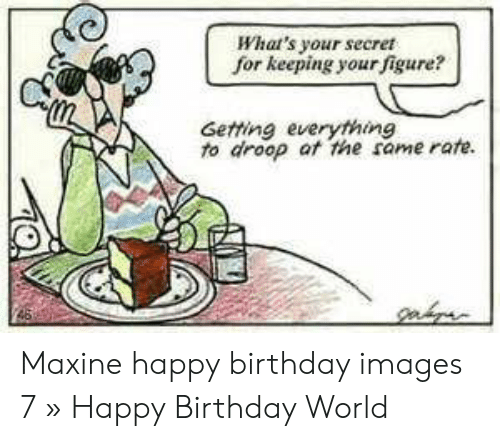 Maxine Happy Birthday - Happy Birthday Quotes