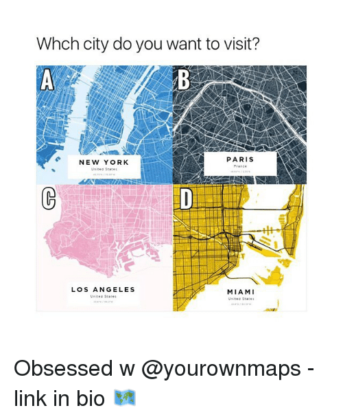 New York, Link, and Los Angeles: Whch city do you want to visit'?  PARIS  NEW YORK  Uniced Stares  LOS ANGELES  MIAMI Obsessed w @yourownmaps - link in bio 🗺