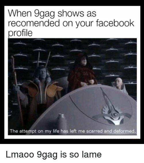 When 9gag Shows as Recomended on Your Facebook Profile the