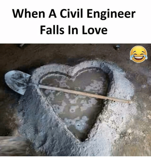 Love, Memes, And 🤖: When A Civil Engineer Falls In Love  Civil Engineer