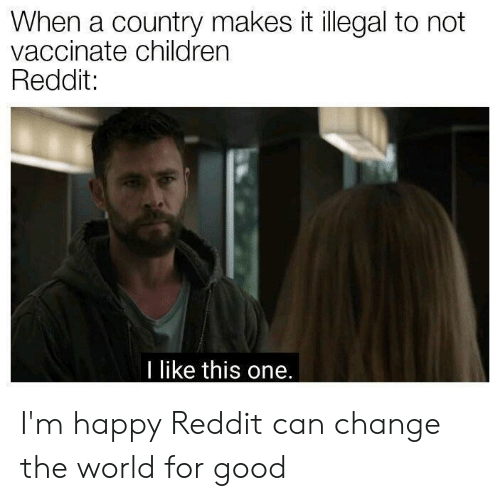 When a Country Makes It Illegal to Not Vaccinate Children Reddit I