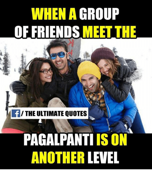 When A Group Of Friends Meet The The Ultimate Quotes Pagalpanti Is