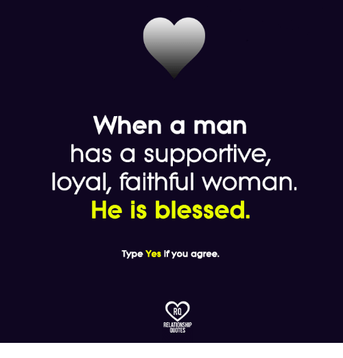 When A Man Has A Supportive Loyal Faithful Woman He Is Blessed Type
