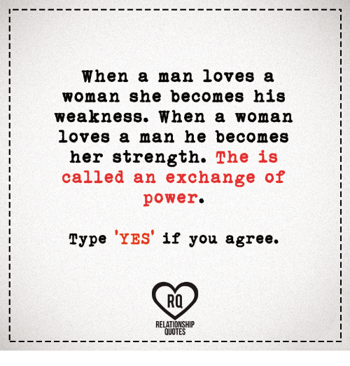 When A Man Loves A Woman She Becomes His Weakness When A Womarn