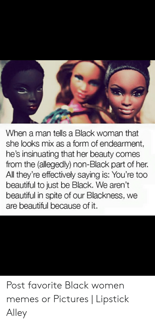 When a Man Tells a Black Woman That She Looks Mix as a Form