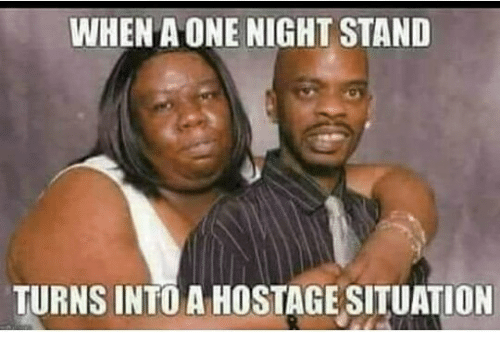 when a one night stand turns into a hostage situation 25608804 when a one night stand turns into a hostage situation meme on me me
