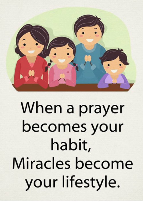 When a Prayer Becomes Your Habit Miracles Become Your