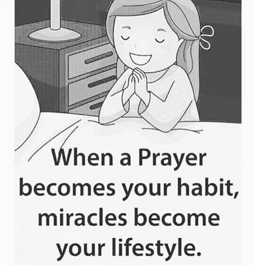 Memes, Lifestyle, and Prayer: When a Prayer  becomes your habit,  miracles become  your lifestyle.