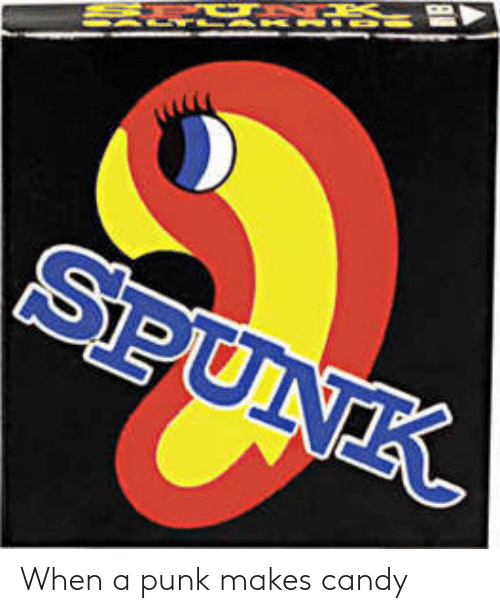 Candy, Punk, and When: When a punk makes candy