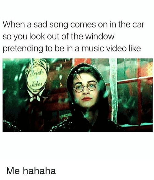 Why you look so sad song