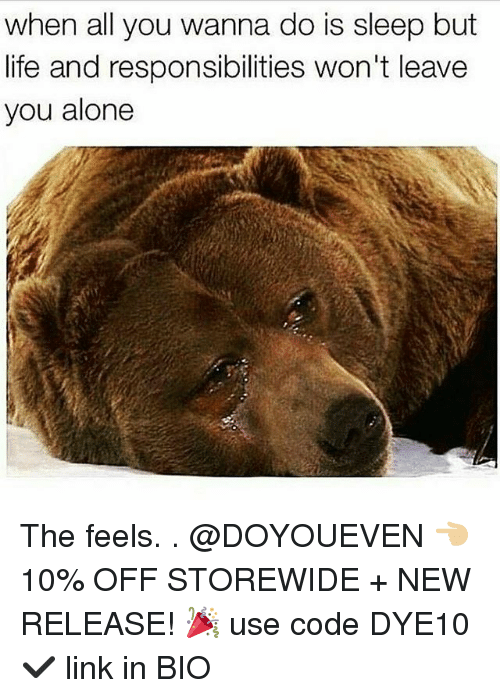 Being Alone, Gym, and Life: when all you wanna do is sleep but  life and responsibilities won't leave  you alone The feels. . @DOYOUEVEN 👈🏼 10% OFF STOREWIDE + NEW RELEASE! 🎉 use code DYE10 ✔️ link in BIO