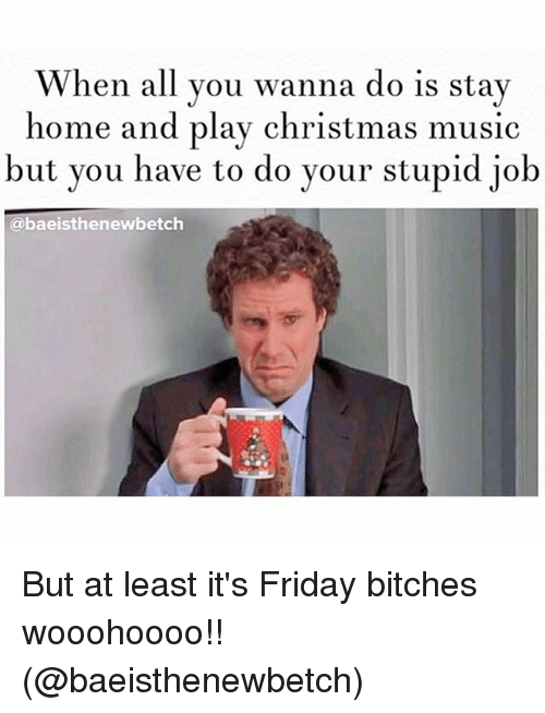 It Friday Bitches