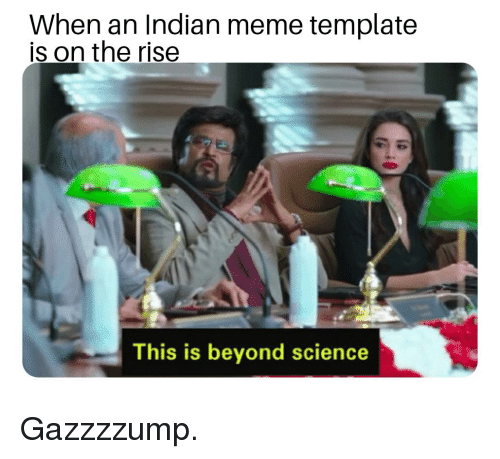 When An Indian Meme Template Is On The Rise This Is Beyond Science