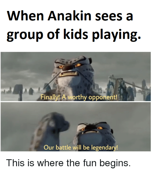When Anakin Sees a Group of Kids Playing Finally! A Worthy ...